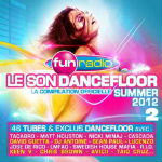 Fun Radio Le Son Dancefloor 2012 Vol 2 – CD 1