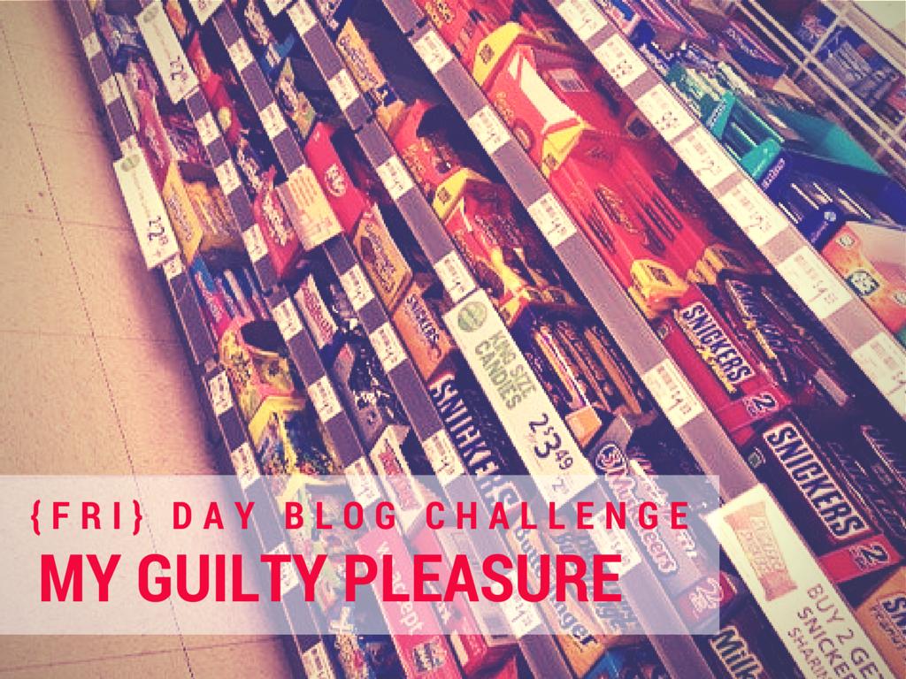Blog Challenge Guilty Pleasure
