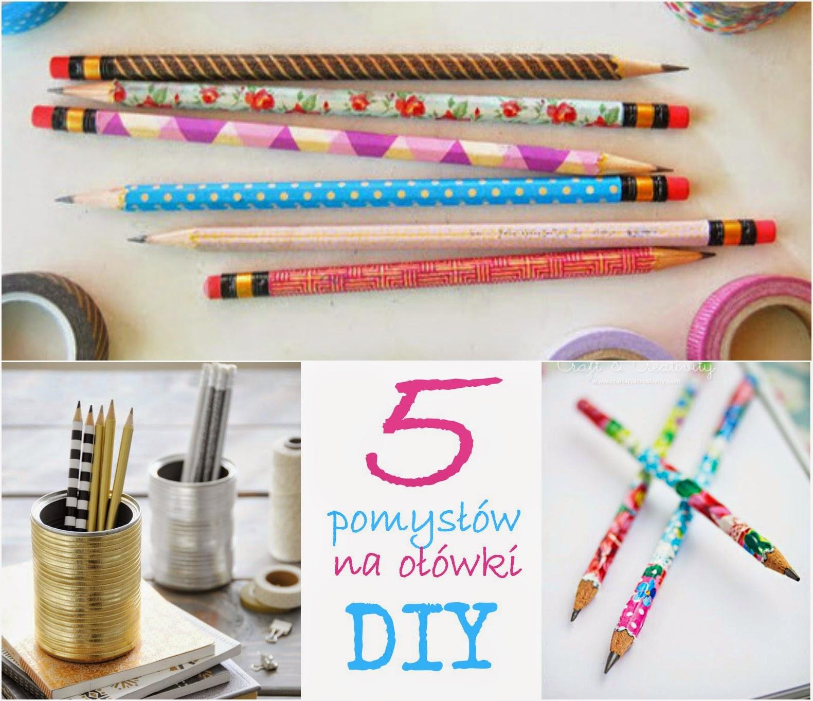 5 pomysłów na świetne ołówki DIY. Jak zrobić i ozdobić ołówki DIY i decoupage.