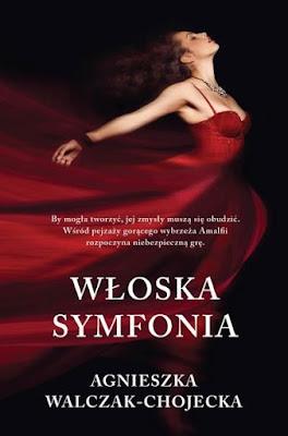 """""""Włoska symfonia"""" – Agnieszka Walczak-Chojecka"""