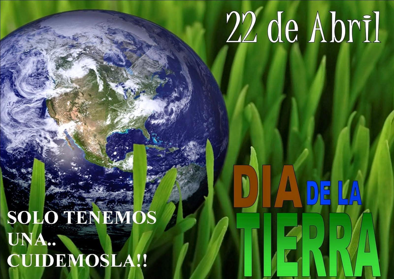 22 de abril dia mundial de la tierra:
