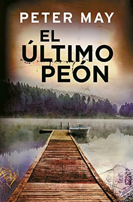 LIBRO - El Último Peón  Peter May (Grijalbo - 30 Abril 2015)  NOVELA NEGRA | Edición papel & ebook kindle