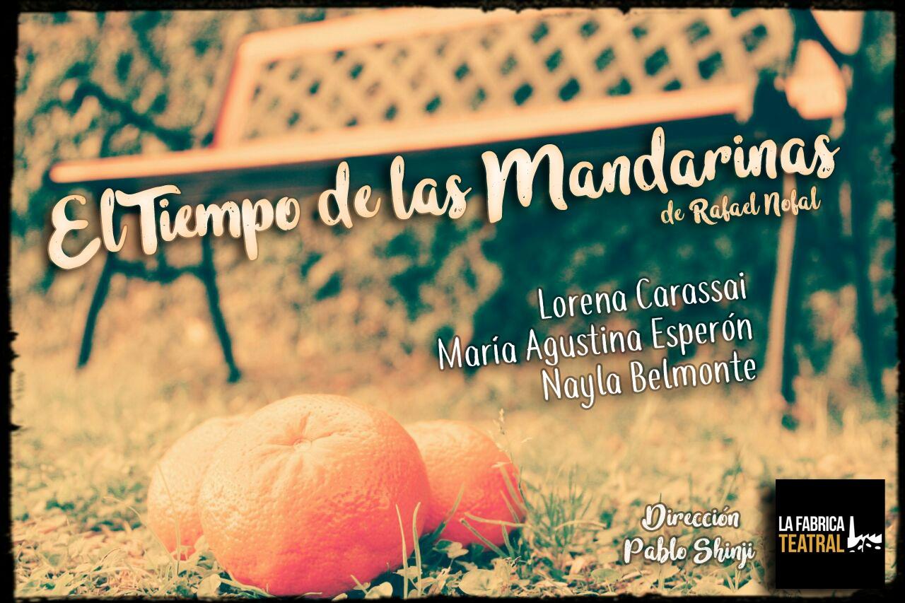 EL TIEMPO DE LAS MANDARINAS. Muestra de Producción teatral 2017
