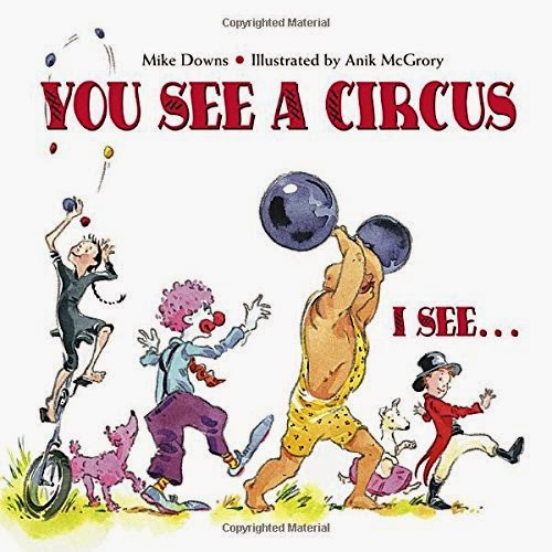 You See A Circus, I See..., part of children's book review list about the circus