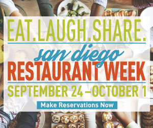 Don't miss San Diego Restaurant Week - Sunday, Sep 24 through Sunday, Oct 1