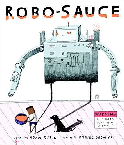 http://www.penguin.com/book/robo-sauce-by-adam-rubin-illustrated-by-daniel-salmieri/9780525428879