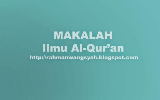 Makalah Al-qur'an Pengertian/ Definisi Al-Quran, Nama dan Sifat Al-Quran, Perbedaan Al-Quran dengan Hadits Nabawi dan Qudsi, Karakteristik Al-Quran