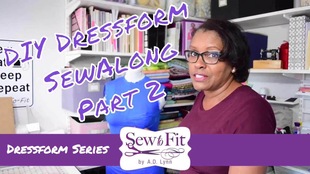 DIY Custom DressForm SEW-Along