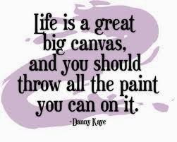 Life is a canvas