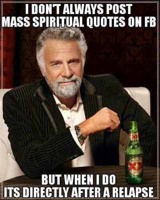 I don't always post mass spiritual quotes on FB...