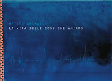 """Matteo Grimaldi, """"La vita delle cose che amiamo"""""""