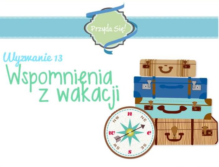 http://blogprzyda-sie.blogspot.com/2014/08/wyzwanie-13-wspomnienia-z-wakacji.html#comment-form