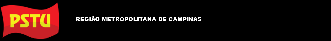 PSTU | Região Metropolitana de Campinas