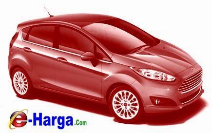 Harga Mobil Ford Fiesta Keluaran Terbaru