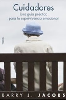 CUIDADORES: UNA GUIA PRACTICA PARA LA SUPERVIVENCIA EMOCIONAL.
