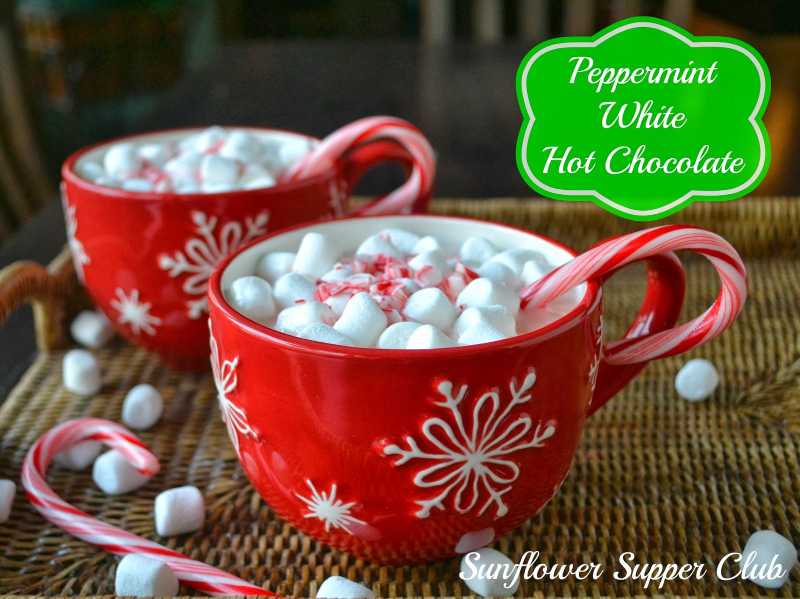 Sunflower Supper Club: Peppermint White Hot Chocolate