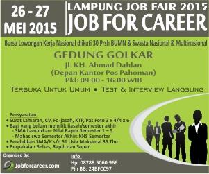 "(JOB FAIR) LAMPUNG JOB FAIR 2015 ""JOB FOR CAREER"" di GEDUNG GOLKAR tanggal 26-27 Mei 2015 pk.09.00-16.00 WIB"
