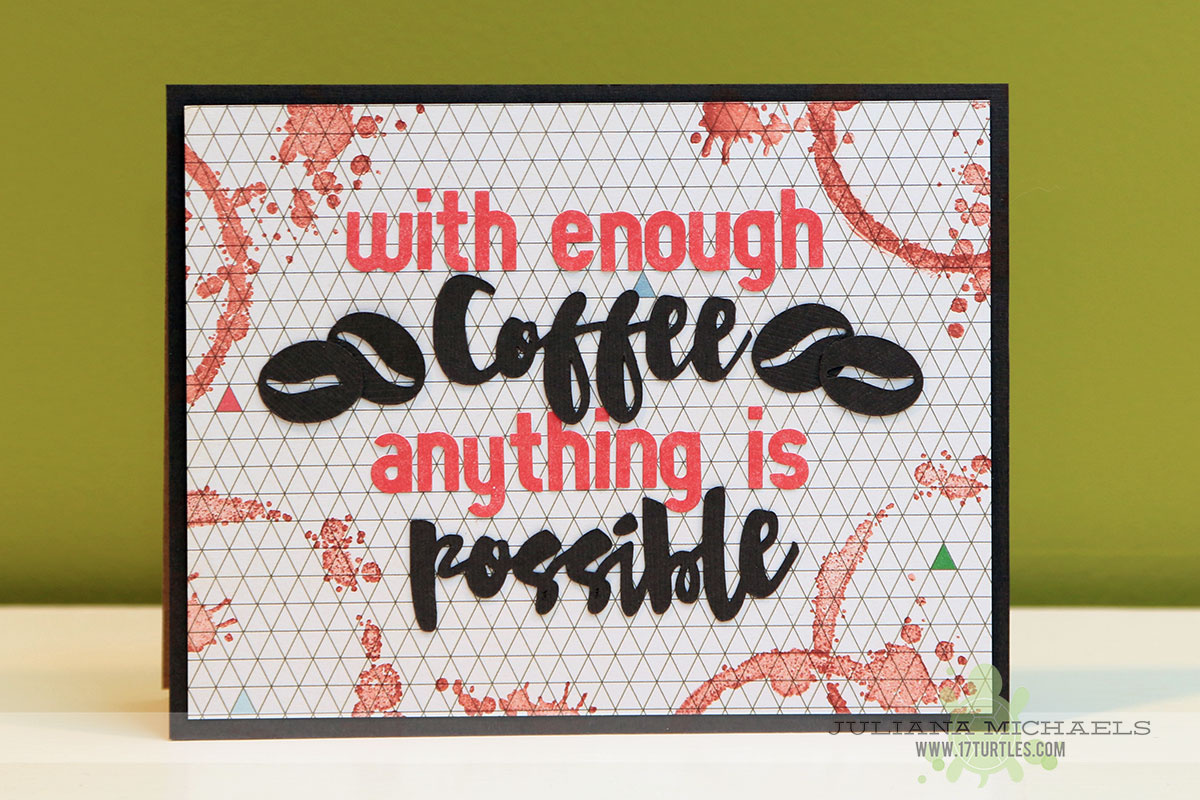 With Enough Coffee Anything Is Possible Card and Starbucks Gift Card Holder by Juliana Michaels