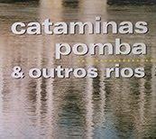 Cataminas Pomba e Outros Rios