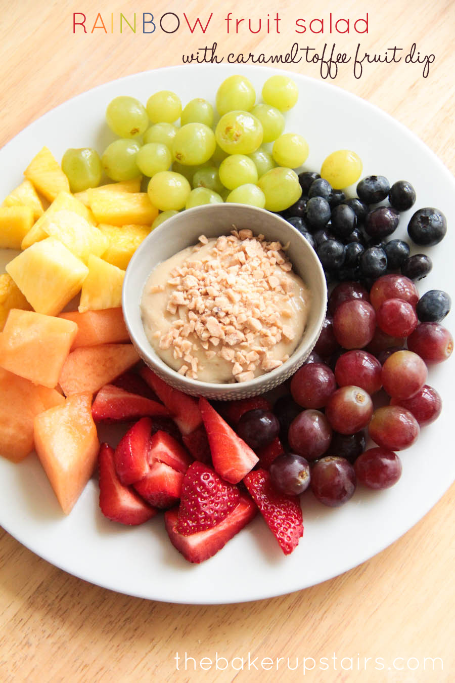 the baker upstairs: rainbow fruit salad with caramel toffee fruit dip