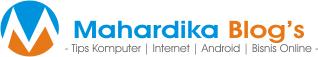 Mahardika Blog's | Tips Komputer | Bisnis Online