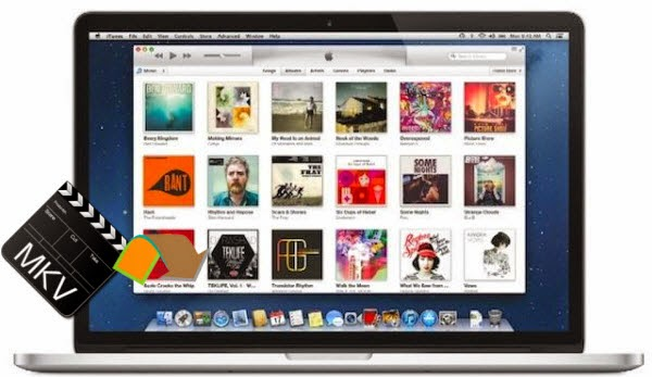 import your MKV files to iTunes