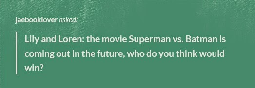 http://kbmritchie.tumblr.com/post/91968624852/lily-and-loren-the-movie-superman-vs-batman-is-coming