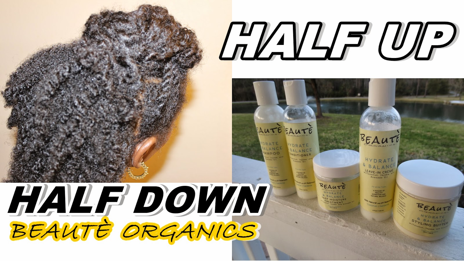 Half Up Half Down Natural Hair style using Beautè Organics