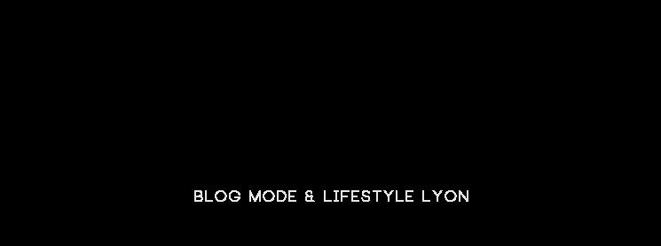 Lyonnaisesnextdoor - Blog Mode Lyon Paris