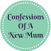 Confessions Of A New Mum!