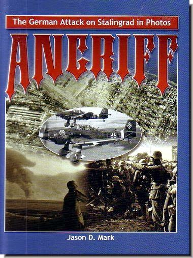 Angriff The German Attack on Stalingrad In Photos [Hardcover]