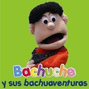 Bachuche y sus bachuaventuras
