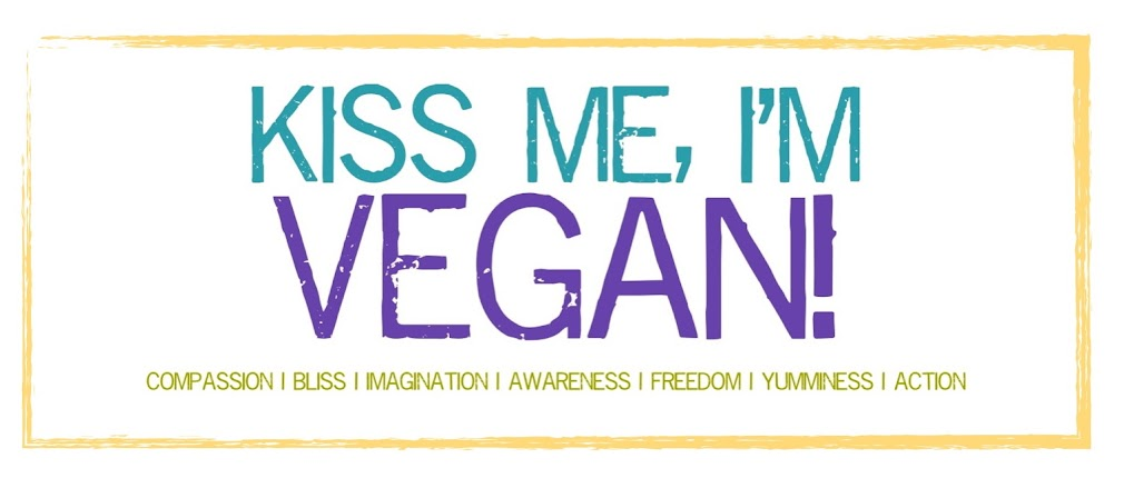 Kiss Me, I&#39;m Vegan!