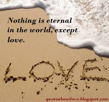 Quotes About Love Eternal : Famous Quotes About Eternal Love. QuotesGram