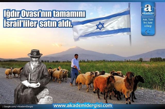 Iğdır Ovası'nın tamamını İsrail'liler satın aldı. İçimizdeki İsrail durmak bilmiyor.
