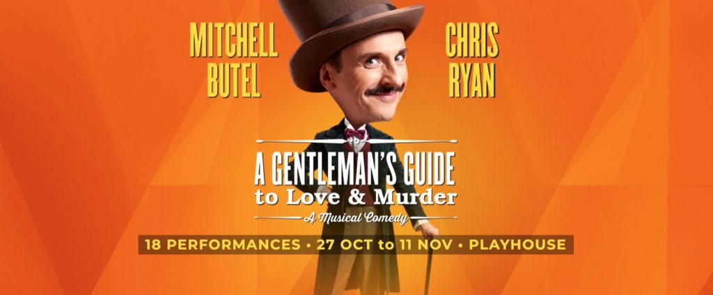 A GENTLEMEN'S GUIDE TO LOVE AND MURDER - A drop dead musical comedy