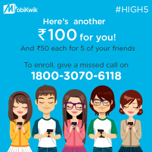 Mobikwik HIGH5 Referral Offer - Earn Rs 100 Wallet Balance