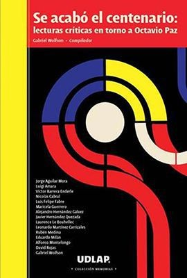 Se acabó el centenario: lecturas críticas en torno a Octavio Paz