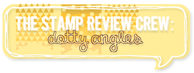 http://stampreviewcrew.blogspot.com/2015/06/stamp-review-crew-dotty-angles-edition.html