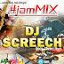 Download #DjScreechJamMix ~ @iam_DjScreech