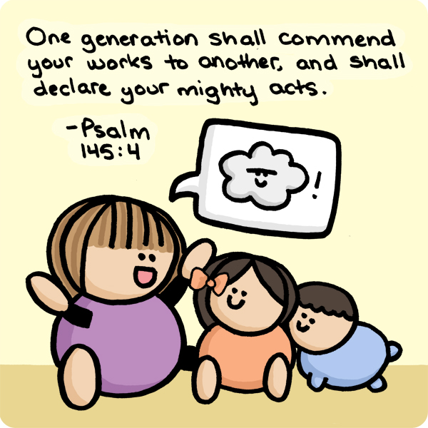 One generation shall commend your works to another and shall declare