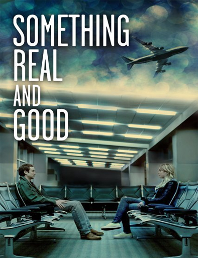 Something Real and Good – DVDRIP SUBTITULADO