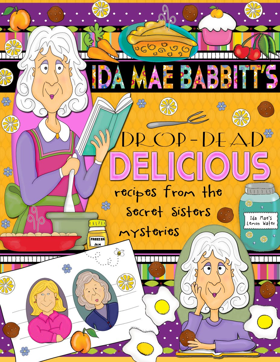 Ida Mae Babbit's Drop-Dead Delicious Recipes from the Secret Sisters Mysteries