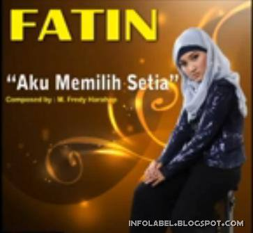 Fatin aku memilih setia - infolabel.blogspot.com
