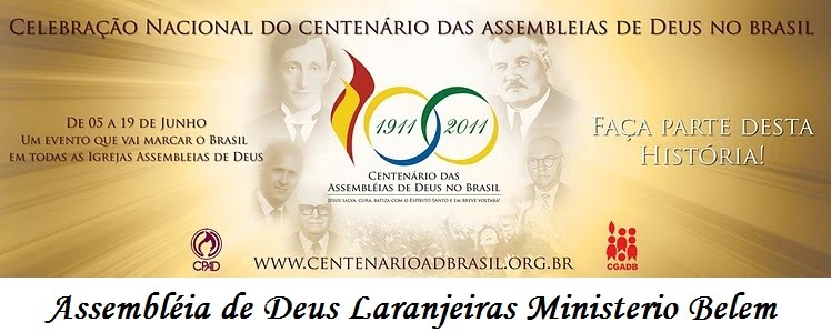 Assembléia de Deus Laranjeiras-Ministério do Belem