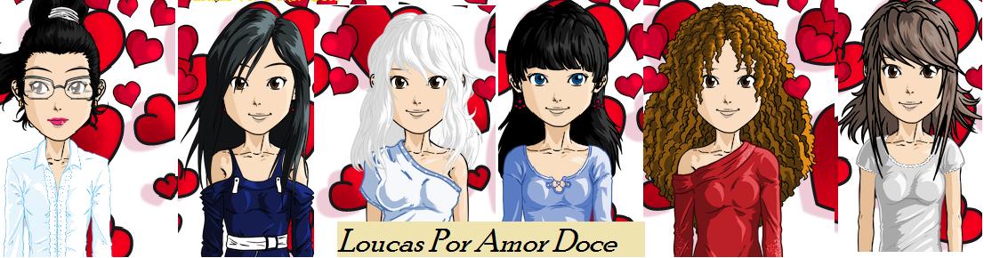 Loucas por Amor Doce