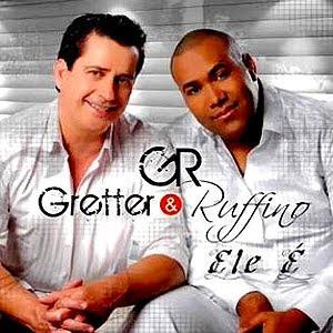 Gretter e Ruffino – Ele É 2011