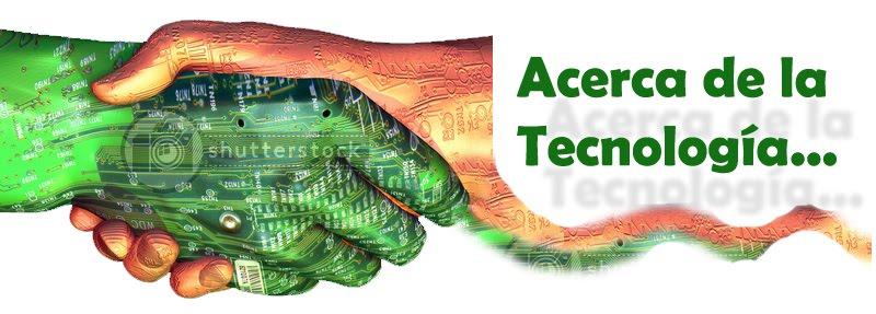 Acerca de la Tecnología