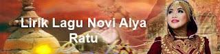 Lirik Lagu Novi Alya - Ratu