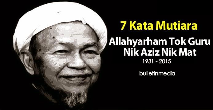 7 Kata Mutiara Allahyarham Tok Guru Nik Aziz Nik Mat